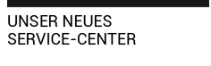 Unser neues Service-Center